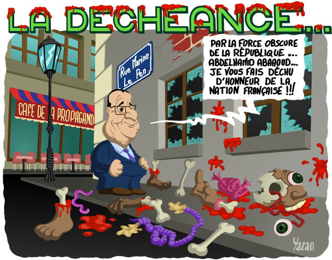 Francois hollande et la decheance de nationalite apres les attentats de paris - caricature par Yazan